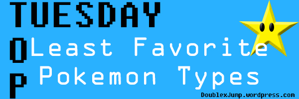 top tuesday least favorite pokemon types