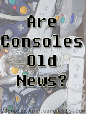 consoles-old-news