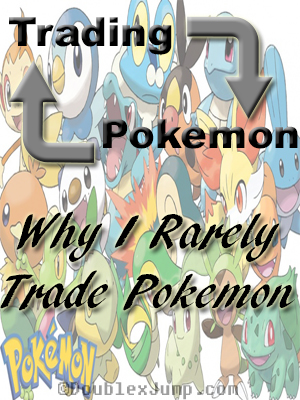 why-i-rarely-trade-pokemon
