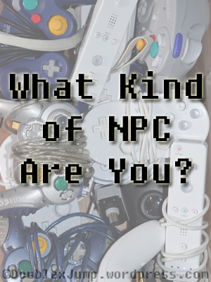 what-kind-of-npc-are-you