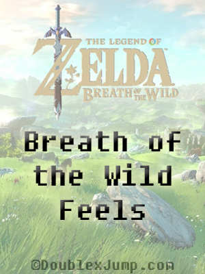 Breath of the Wild Makes Me Feel...