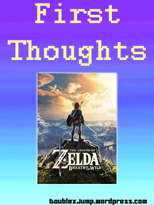 Breath of the Wild: First thoughts