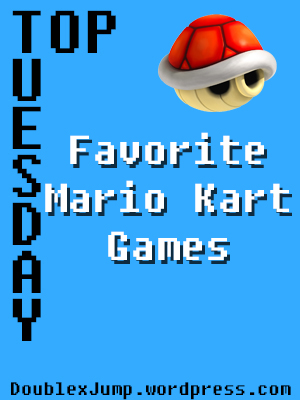 Top Tuesday: Favorite Mario Kart Games