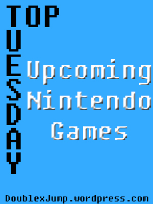 Upcoming Nintendo Games
