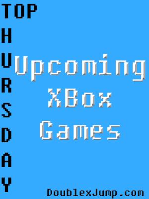 Favorite Upcoming XBox Games