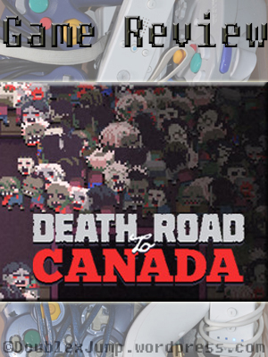 Death Road to Canada Game Review