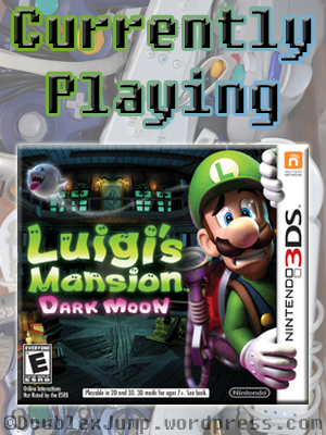 Currently Playing: Luigi's Mansion Dark Moon | Luigi's Mansion | Nintendo | Nintendo 3DS | DoublexJump.com