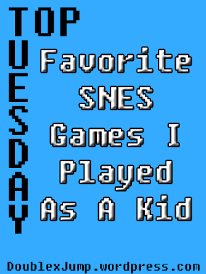 Favorite SNES Games played as a kid | SNES | Nintendo | SNES Games | DoublexJump.com