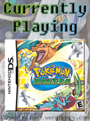 Currently Playing: Pokemon Ranger | Pokemon | Nintendo | Video Games | Gaming | DoublexJump.com
