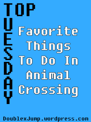 Favorite Things To Do In Animal Crossing | Nintendo | DoublexJump.com