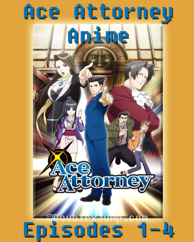 Ace Attorney Anime: Episodes 1-4 | Phoenix Wright | Capcom | DoublexJump.com