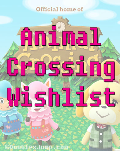 Animal Crossing Wishlist | Nintendo | Nintendo Switch | Gaming | Video Games | DoublexJump.com