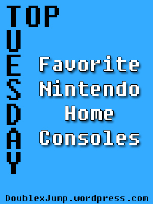 Top Favorite Nintendo Home Consoles | Nintendo | Video Games | Gaming | DoublexJump.com