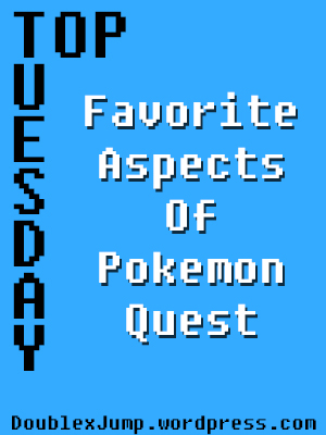 Top Tuesday: Favorite Aspects of Pokemon Quest | Pokemon | Nintendo Switch | Video Games | Nintendo | DoublexJump.com