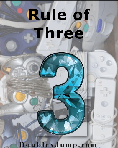 Double Jump | Rule of Three | Three | Video Games | Tropes