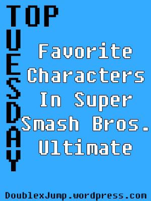 Favorite Characters in Super Smash Bros Ultimate | Nintendo | Nintendo Switch | Video Games | Gaming | DoublexJump.com