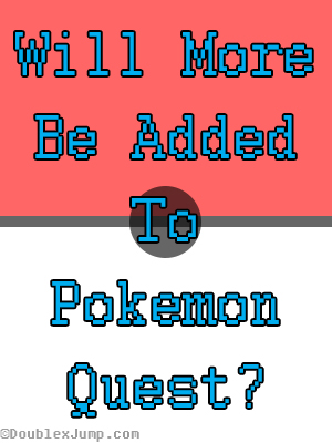 Will More Be Added to Pokemon Quest | Pokemon | Nintendo | Nintendo Switch | Video Games | Gaming | DoublexJump.com