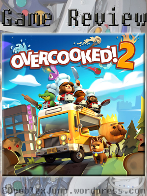 Game Review: Overcooked 2 | Nintendo Switch | Video Games | Gaming | DoublexJump.com