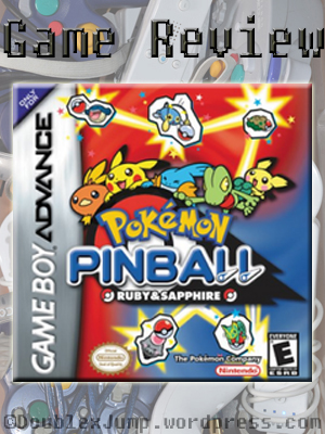 Game Review: Pokemon Pinball Ruby and Sapphire | Nintendo | Game Boy Advance | Pokemon | Video Games | Gaming | DoublexJump.com