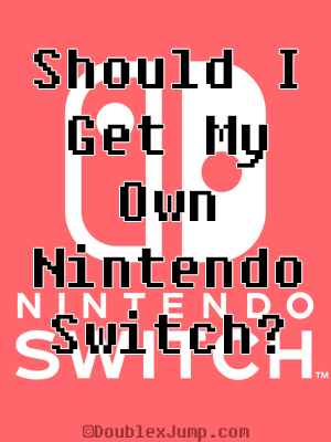 Should I Get My Own Nintendo Switch? | Nintendo | Video Games | Gaming | RachelPoli.com