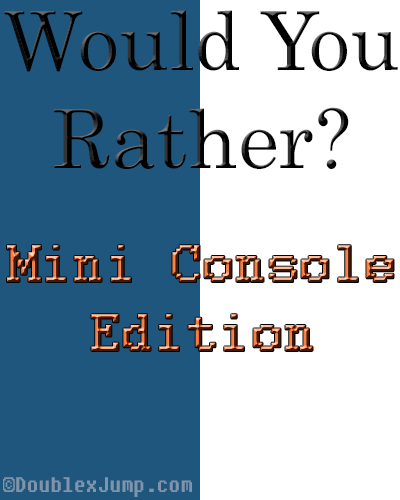 Would You Rather | Video Games | Nintendo | SNES | NES | Classic Consoles | Mini Consoles