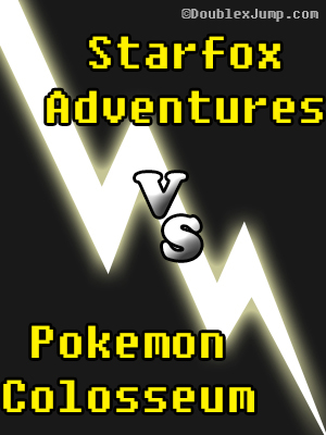 Debate Starfox Adventures VS Pokemon Colosseum | Nintendo Gamecube | Video games | Gaming | DoublexJump.com