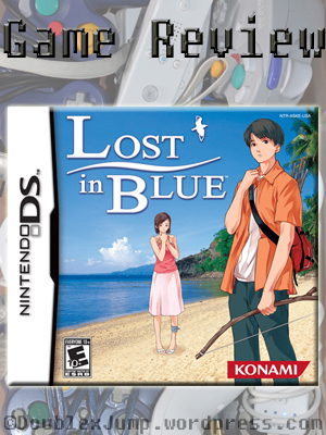 Game Review | Lost In Blue | Nintendo | Nintendo DS | Video Game Review | Video Games | Gaming | DoublexJump.com