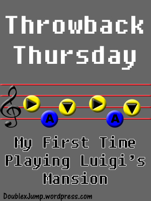 TBT | Throwback Thursday | My First Time Playing Luigi's Mansion | Nintendo | Nintendo Gamecube | Video Games | Gaming | DoublexJump.com