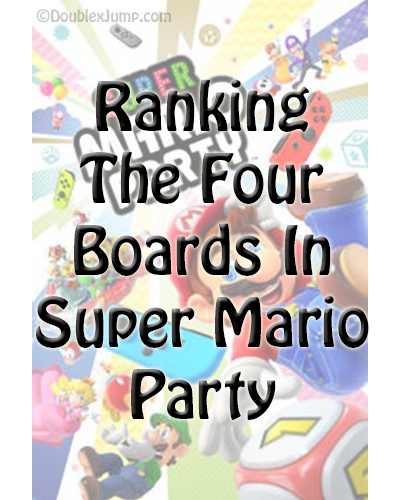 Ranking Super Mario Party Boards | Super Mario Party | Nintendo | Nintendo Switch | Mario Party | Video games | Gaming | DoublexJump.com