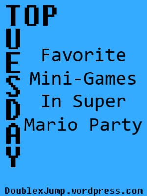 Top Tuesday: Favorite Super Mario Party Mini Games | Nintendo Switch | Video Games | gaming | Nintendo | Mario Party | DoublexJump.com
