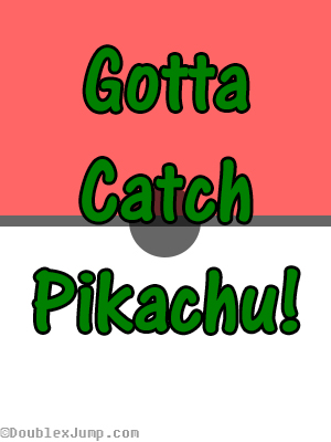 Gotta Catch Pikachu | Gaming news | gaming | video games | pokemon | nintendo | let's go pikachu | let's go eevee | pokemon ultra sun | pokemon ultra moon | DoublexJump.com