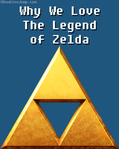 Why We Love The Legend of Zelda | video games | gaming | zelda month | nintendo | DoublexJump.com