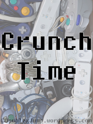 Crunch Time | video games | gaming | gaming goals | blogging | DoublexJump.com