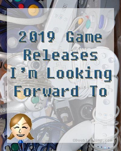 2019 Game Releases | Video Games | Gaming | Blogging | DoublexJump.com