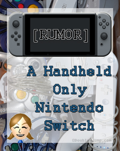 Rumor Nintendo Switch Handheld Mode Only | Nintendo | Video Games | Gaming | DoublexJump.com