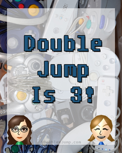 Double Jump is 3! | Blog Birthday | Video Games | Blogging | Gaming | DoublexJump.com