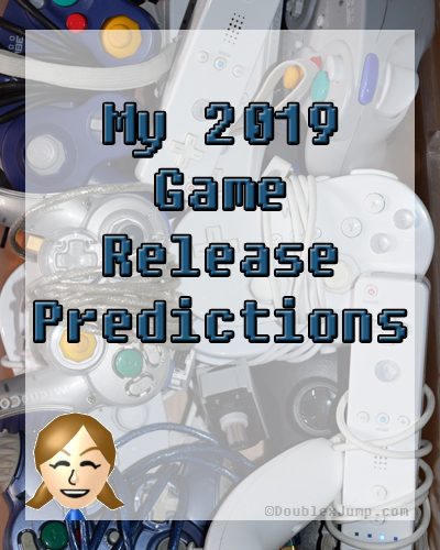my 2019 game release predictions | video games | gaming | nintendo | nintendo switch | nintendo 3ds | pokemon | animal crossing | luigi's mansion 3 | DoublexJump.com