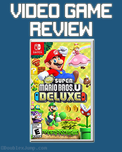 Video Game Review: New Super Mario Bros. U Deluxe | Nintendo Switch | Video Games | Gaming | Super Mario | Nintendo | Game Review | DoublexJump.com