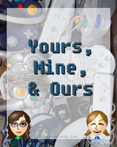 Yours, Mine, & Ours | Borrowing Games | Gaming | Video Games | DoublexJump.com