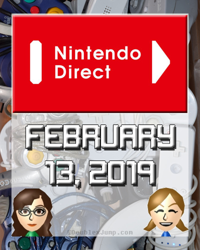 Nintendo Direct February 13 2019 | Video Games | Gaming | Gaming News | DoublexJump.com