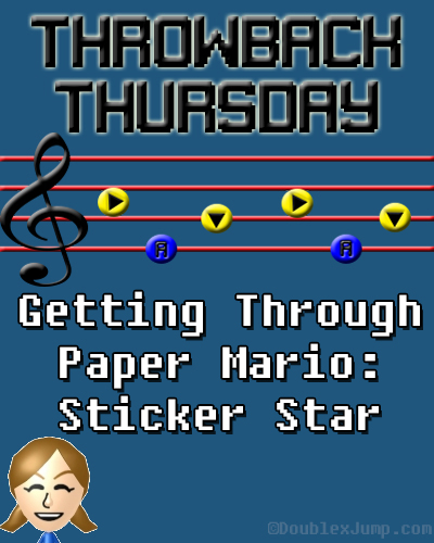 Throwback Thursday: Getting Through Paper Mario Sticker Star | Nintendo | Nintendo 3DS | TBT | Video Games | Gaming | DoublexJump.com