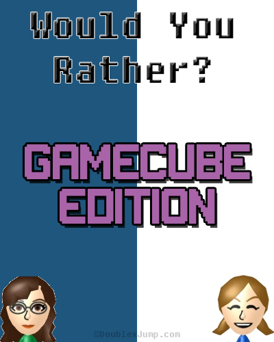 Would You Rather: Gamecube Editon | Nintendo | Video Games | Gaming | DoublexJump.com