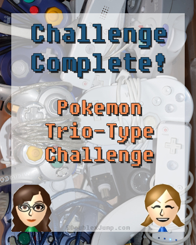 Challenge Complete Pokemon Trio Type | Nintendo | Pokemon Challenge | Video Games | Gaming | Gaming Challenge | Video Game Challenge | DoublexJump.com