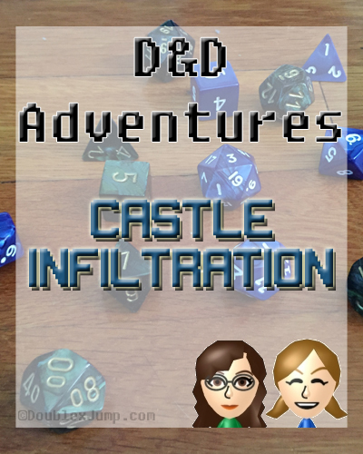 D&D Adventures Castle Infiltration | Dungeons and Dragons | Tabletop Role-Playing | RPG | Gaming | Tabletop Games | DoublexJump.com