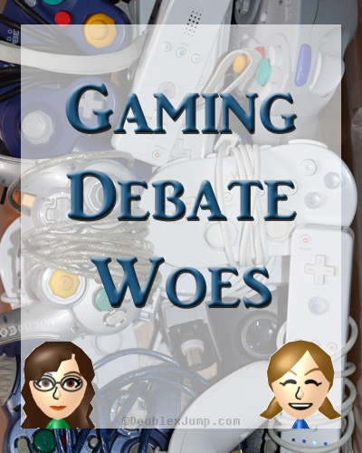 Gaming Debate Woes | Video Games | Blogging | Gaming | Gamers | DoublexJump.com