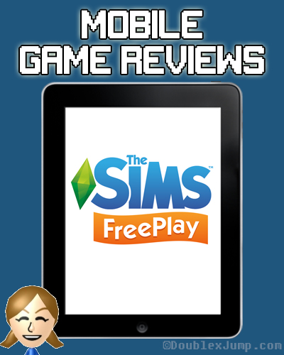 Mobile Game Review: The Sims Freeplay | iPad Games | The Sims | Game Review | Video Games | Gaming | DoublexJump.com