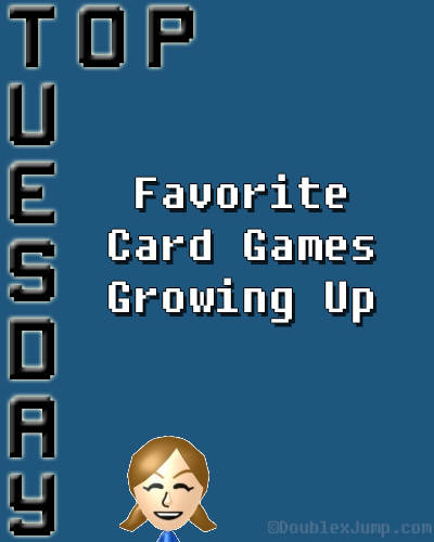 Top Tuesday: Favorite Card Games Growing Up | Video Games | Gaming | Top List | Card Games | Blogging | DoublexJump.com