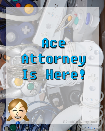 Ace Attorney Is Here | Video Games | Gaming | Phoenix Wright | Nintendo | Nintendo Switch | DoublexJump.com