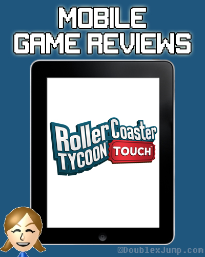 Mobile Game Review: Rollercoaster Tycoon Touch | Mobile Games | Video Games | Gaming | Game Review | DoublexJump.com