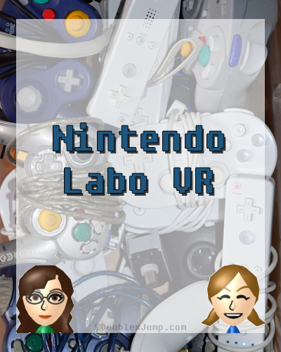 Nintendo Labo VR | Virtual Reality | Nintendo Switch | Nintendo | Video Games | Gaming | Gaming News | DoublexJump.com